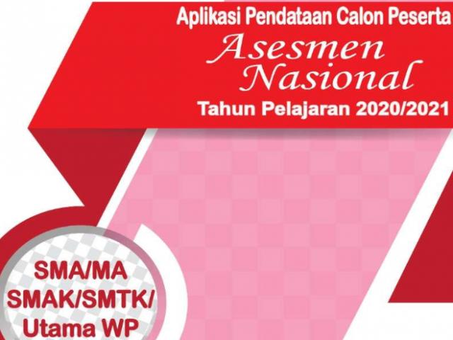 Aplikasi Pendatan Calon Peserta Asesmen Nasional SMA/MA Tahun Pelajaran 2020/2021